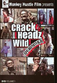How 'Crackheadz Gone Wild' Changed My Perception of Media