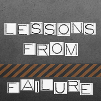 Five Lessons Learned from Failure